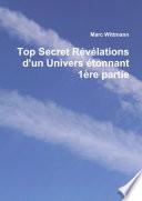 Top Secret Révélations d'un Univers étonnant 1ère partie Marc Wittmann