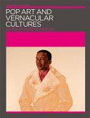 Pop Art And Vernacular Cultures : art look like through a postcolonial...