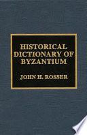 Historical Dictionary of Byzantium