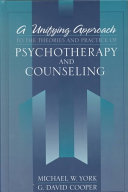 A Unifying Approach to the Theories and Practice of Psychotherapy and Counseling