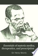Essentials of materia medica, therapeutics, and prescription writing