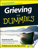 Grieving For Dummies : a loved one whether the death of a...