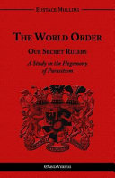 The World Order   Our Secret Rulers