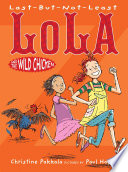 Last But Not Least Lola and the Wild Chicken
