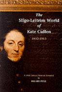 The Sligo Leitrim World of Kate Cullen  1832 1913 Book PDF