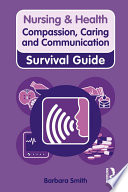 Nursing   Health Survival Guide  Compassion  Caring and Communication