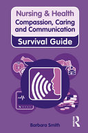 Nursing & Health Survival Guide: Compassion, Caring and Communication