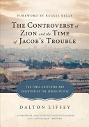 The Controversy of Zion and the Time of Jacob s Trouble