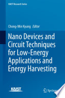 Nano Devices and Circuit Techniques for Low Energy Applications and Energy Harvesting