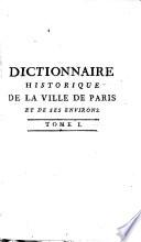 Dictionnaire historique de la ville de Paris et de ses environs       A B