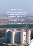 La ricerca del Santo Graal nel Mezzogiorno d Italia durante il Medioevo   Volume III   Tomo II   Castel del Monte