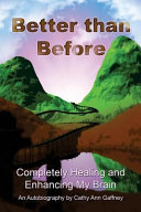 Better Than Before Completely Healing And Enhancing My Brain An Autobiography : injury (tbi)...