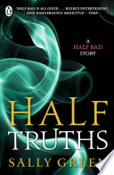 Half Truths by Sally Green