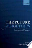 The Future Of Bioethics book