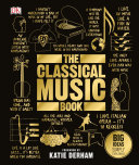 The Classical Music Book Music History And Classical Music