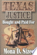 Texas Justice, Bought and Paid For Railey Story The John Hill Case And