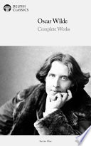 Delphi Complete Works of Oscar Wilde  Illustrated
