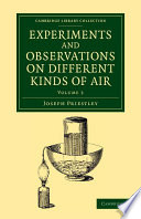 Experiments and Observations on Different Kinds of Air