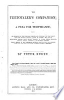The Teetotaler's Companion; Or, A Plea For Temperance ... : ...