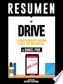 Resumen De Drive La Sorprendente Verdad Sobre Que Nos Motiva De Daniel Pink