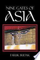Ebook NINE GATES OF ASIA Epub FARUK BUDAK Apps Read Mobile