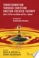 Transformation Through Christian Emotion Focused Therapy