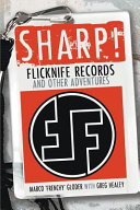 Sharp  Flicknife Records and Other Adventures