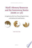 Mark s Memory Resources and the Controversy Stories  Mark 2 1 3 6