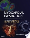 Myocardial Infarction  A Companion to Braunwald s Heart Disease