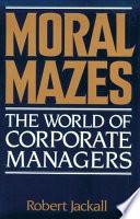 Moral Mazes
