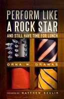 Perform Like a Rock Star and Still Have Time for Lunch
