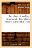 illustration Les Plantes a Feuillage Ornemental: Description, Histoire, Culture (Ed.1866)
