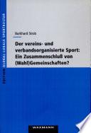 Der vereins- und verbandsorganisierte Sport - Ein Zusammenschluß von (Wahl-)Gemeinschaften?