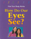 How Do Our Eyes See?
