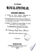 Novisimo Manual Epistolar ó colección de indolos de cartas, esquellas, memoriales, etc...