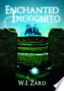 Enchanted Incognito
