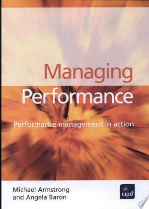 Managing Performance: Performance Management in Action - ISBN:9781843981015