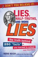 Lies  Half Truths  and More Lies Book PDF