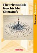 Kursheft Geschichte Theoriemodule Geschichte Oberstufe. Schülerbuch