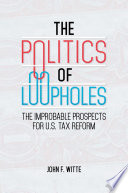The Politics Of Loopholes The Improbable Prospects For U S Tax Reform