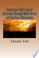 Experience God s Law of Attraction Through Bible Verses and Spiritual Affirmations