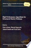 High Performance Algorithms For Structured Matrix Problems