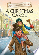 A Christmas Carol : Om Illustrated Classics : tells us the story of a miserly, hateful...