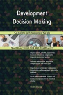 Development Decision Making Complete Self Assessment Guide
