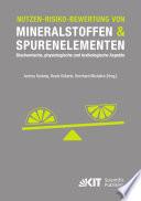 Nutzen-Risiko-Bewertung von Mineralstoffen und Spurenelementen : Biochemische, physiologische und toxikologische Aspekte