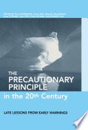 The Precautionary Principle In The 20th Century