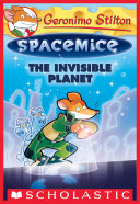 The Invisible Planet Geronimo Stilton Spacemice 12
