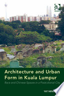 Architecture and Urban Form in Kuala Lumpur
