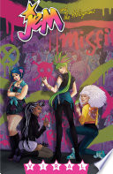 Jem And The Holograms, Vol. 2: Viral : the misfits aren't taking these upstarts lying down......