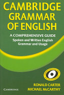Cambridge grammar of English   a comprehensive guide   spoken and written English grammar and usage    Cambridge international corpus